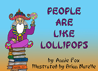 ''People Are Like Lollipops'' written by Annie Fox, illustrated by Brian Narelle