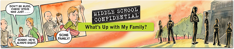 """Middle School Confidential 3: What's Up with My Family?"" banner"